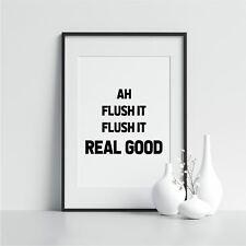 Ah Flush It… Flush It Real Good! Bathroom Print Home Framed Art Typography