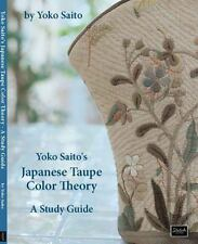 Yoko Saito's Japanese Taupe Color Theory: A Study Guide, Saito, Yoko, Good Book