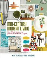Mid-Century Modern Living : The Mini Modern's guide to pattern and style, Har...