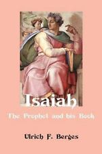 Isaiah : The Prophet and His Book by Ulrich F. Berges (2012, Paperback)