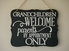 Grandchildren welcome parents by appointment only, hanging sign quote plaque