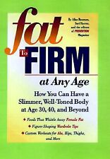 Fat to Firm at Any Age: How You Can Have a Slimmer, Well-Toned Body  Age 30, 40