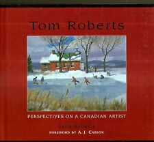 ROBERTS, Celia - TOM ROBERTS. Perspectives On A Canadian Artist.