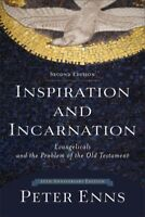 Inspiration and Incarnation : Evangelicals and the Problem of the Old Testame...