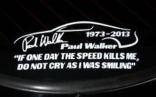 Paul Walker In Memory Decal - Tribute Sticker - Choose Color & Size