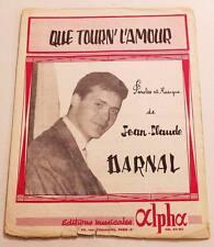 Partition vintage sheet music JEAN-CLAUDE DARNAL : Que Tourn' l'Amour * 60's