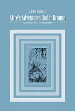 Alice's Adventures Under Ground: The Original Manuscript, Carroll, Lewis, Good,