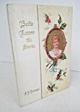 BELLS ACROSS THE SNOW by F. R. Havergal, Circa 1900 Victorian Christmas Gift Boo