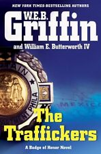The Traffickers (Badge of Honor) by W.E.B. Griffin, William E. Butterworth IV