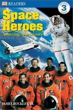 DK Readers L3: Space Heroes: Amazing Astronauts - Acceptable - Buckley Jr., Jame