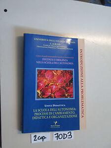 LA SCUOLA DELL'AUTONOMIA pedagogia (70 D 3)