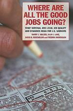 Where Are All the Good Jobs Going?: What National and Local Job Quality and