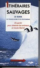 "Livre Animalier Guide "" Ittinéraires sauvages- Ch .Weiss ""( Book )( No 232 )"