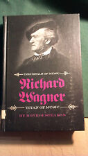 Richard Wagner Titan of Music - Immortals Of Music  by Monroe Stearns  HC 1969