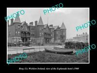 OLD LARGE HISTORIC PHOTO OF BRAY Co WICKLOW IRELAND, THE ESPLANADE HOTEL c1900