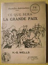 H.G.WELLS CE QUE SERA LA GRANDE PAIX NOUVELLES ANTICIPATIONS L'OEUVRE 1918