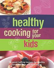 Healthy Cooking for Your Kids, , New Book