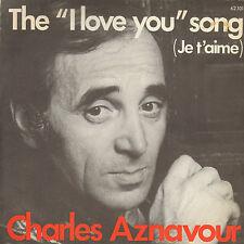 "CHARLES AZNAVOUR – The ""I Love You Song"" (1974 VINYL SINGLE 7"" FRANCE)"