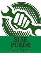 Si Se Puede : A Biography of Cesar Chavez by Paul Brody and LifeCaps (2013,...