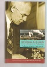 Athabasca Oil Sands - Letters Of Karl A Clark DJ SIGNED