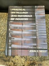 Practical Metallurgy and Materials of Industry John E Neely 1989 Hardcover Book