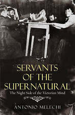 Servants of the Supernatural: The Night Side of the Victorian Mind, Melechi, Ant