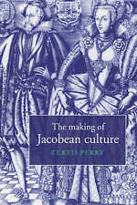 The Making of Jacobean Culture: James I and the Renegotiation of-ExLibrary