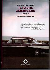 IL PADRE AMERICANO - ROCCO CARBONE - CAVALLO DI FERRO 2011 - PRIMA EDIZIONE