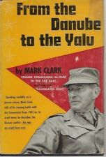 From the Danube to the Yalu Mark Clark