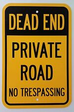"12""X18"" DEAD END PRIVATE ROAD NO TRESPASSING ALUMINUM SIGNS Heavy Duty Property"