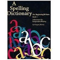 A SPELLING DICTIONARY FOR BEGINNING WRITERS BOOK 1: A By Gregory Hurray **NEW**