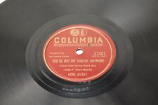 GENE AUTRY HERES TO THE LADIES / NOT MY LADY ANYMORE 78 RPM RECORD G