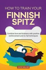 How to Train Your Finnish Spitz (Dog Training Collection) : Combine Love and.
