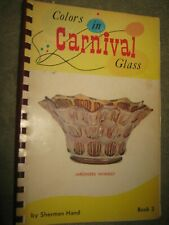 Colors In Carnival Glass Book 3 by Sherman Hand 1972
