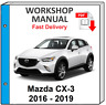 MAZDA CX-3 CX3 2016 2017 2018 2019 SERVICE REPAIR MANUAL WORKSHOP + WIRING