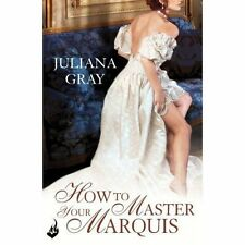 How To Master Your Marquis: Princess In Hiding Book 2,Gray, Juliana,New Book mon
