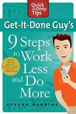 Get-It-Done Guy's 9 Steps to Work Less and Do More: Transform Yourself from Over