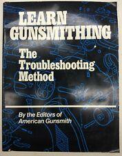 American Gunsmith LEARN GUNSMITHING The Troubleshooting Method