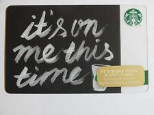 2014 - It's On Me This Time - Holiday Issue Starbucks Card - New & Never Swiped