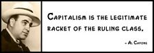 Wall Quote - AL CAPONE - Capitalism is the legitimate racket of the ruling class