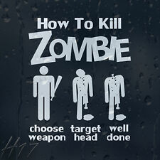 How To Kill Zombie Choose Weapon Target Head Well Done Car Decal Vinyl Sticker