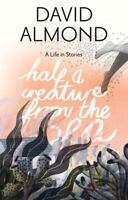 Half a Creature from the Sea : A Life in Stories  (ExLib) by David Almond