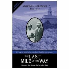 The Last Mile of the Way : Standing on the Promises, Book 3 by Darius Aidan...