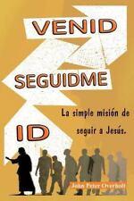 Venid - Seguidme - Id: la Simple Mision de Seguir a Jesus (2014, Paperback)