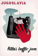 WW II Yugoslavia Yugoslav Hitlers Traffic jam Propaganda Poster Print