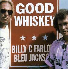 BILLY C & JACKSON,BLEU FARLOW - GOOD WHISKEY  CD NEU
