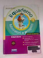 LIBRO IL QUADERNO 1 LABORATORIO E PROGETTI IL NARRATORE ISBN 9788845155383