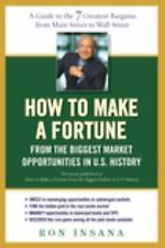 How to Make a Fortune from the Biggest Market Opportunitiesin U.S.History: A Gui