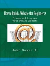 How to Build a Website (for Beginners): Create and Promote your Dream-ExLibrary