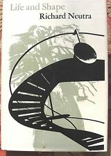 LIFE and SHAPE by RICHARD NEUTRA, Inscribed First Edition, 1962 Near Fine